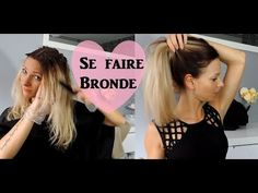 Je me fais Bronde ! - YouTube