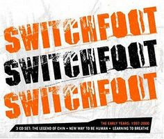 Swithchfoot!  Without a doubt the BEST band ever! :D