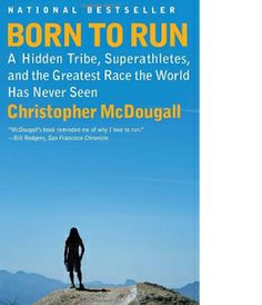 Born To Run by Christopher McDougall suggested by Joshua Blissett of Homo Vino Wine