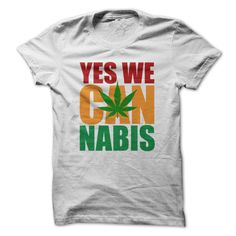 Yes We Cannabis - Obama Slogan Parody - Weed T Shirt...