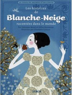 Blanche Neige by Charlotte Gastau (Snow White)