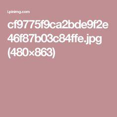 cf9775f9ca2bde9f2e46f87b03c84ffe.jpg (480×863)