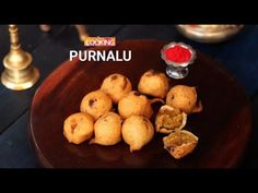 Purnalu  Ingredients    Raw Rice - 1/2 cup  Urad Dal - 1/4 cup  Chana Dal - 1 cup   Jaggery - 1 cup  Water - 1/2 cup  Ghee - 3 Tsp  Grated Coconut - 3/4 cup  Cardamom powder  Oil for deep frying