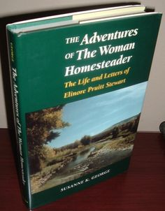 Adventures of the Woman Homesteader: The Life and Letters of Elinore Pruitt Stewart