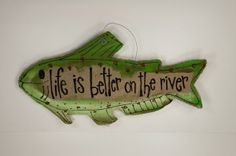 Life is better on the river Burlee - 25x13