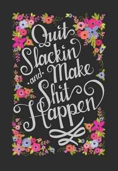 Motivational Monday | Slackin'
