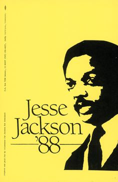 Jesse Jackson '88  Presidential Campaign Posters: Two Hundred Years of Election Art | Brain Pickings