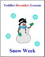 Toddler Lesson Plans - Snow, Winter, Christmas, Hanukkah and Kwanza, Alphabet