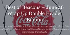 A wrap up of the best article from the last 2 weeks – great articles on Coke and healthcare. I appreciate that the quality and depth of Beacon coverage is increasing dramatically.