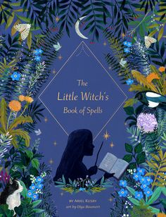 The Little Witch's Book of Spells by Ariel Kusby, illustrated by Olga Baumert, 133 pp, RL 4 Kids Activity Books, Activities For Kids, Book Club Books, The Book, Magic Book, Magic Spells, Creative Activities, Best Friends Forever, Guide Book