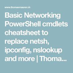 Basic Networking PowerShell cmdlets cheatsheet to replace netsh, ipconfig, nslookup and more | Thomas Maurer