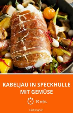 Kabeljau in Speckhülle mit Gemüse - smarter - Zeit: 30 Min.   eatsmarter.de