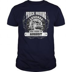 Make this funny birthday in month gift saying  August Truck Driving Legends are Born Flame Shirt  as a great for you or someone who born in August Tee Shirts T-Shirts Legging Mug Hat Zodiac birth gift