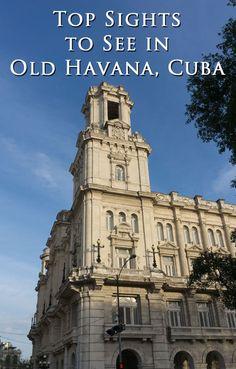 Top Sights to See in Old Havana, Cuba