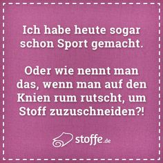 So nennt man es doch, wenn man auf den Knien ru. Already doing sports today. That's what it's called when you slide around on your knees to cut fabrics ? Rum, Funny Fails, Funny Memes, Sewing Humor, Sports Today, Epic Fail Pictures, Patch Quilt, How To Get, How To Plan