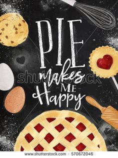 Poster pie with illustrated cookie, egg, whisk, rolling pin in vintage style lettering pie makes me happy drawing on chalkboard background