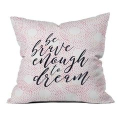 Deny Designs Be Brave Pillow ($45) ❤ liked on Polyvore featuring home, home decor, throw pillows, pink, polka dot throw pillows, inspirational throw pillows, pink accent pillows, deny designs and pink throw pillows