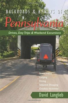 Backroads & Byways of Pennsylvania: Drives, Day Trips & Weekend Excursions (Backroads & Byways) by David Langlieb. Save 28 Off!. $13.55. Series - Backroads & Byways. Publication: June 6, 2011. Publisher: Countryman Press (June 6, 2011)