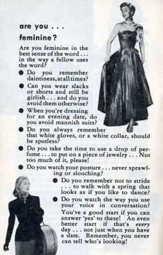 """""""Are you feminine?"""" article from the 1950s.  A good reminder at what used to be expected of us ladies.  It's high time we bring this ideals back!"""