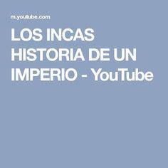 LOS INCAS HISTORIA DE UN IMPERIO - YouTube Lema, Youtube, Empire, Historia, Youtubers, Youtube Movies