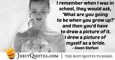 """I Want To Be A Bride Quote – (With Picture) """"I remember when I was in school, they would ask, 'What are you going to be when you grow up?' and then you'd have to draw a picture of it. I drew a picture of myself as a bride. Beautiful Bride Quotes, Engagement Speech, Daily Quotes, Best Quotes, Bridal Quotes, Perfection Quotes, I Remember When, Jokes Quotes, Pictures To Draw"""