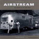 Airstream, The History of the Land Yacht is filled with vintage photos. A must for the Airstream lover. Show Zachary Aimee Vintage Rv, Vintage Airstream, Vintage Travel Trailers, Vintage Photos, Vintage Campers, Airstream Land Yacht, Airstream Campers, Old Campers, Airstream Remodel