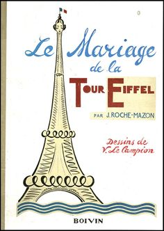 """ANTHROPOMORPHISM. LE MARIAGE DE LA TOUR EIFFEL par J. Roche-Mazon. Paris: Boivin (1931). Tall 4to (9 x 12 1/2""""), cloth backed metallic silver pictorial boards, VG+. The story tells the adventures of a female humanized Eiffel Tower that eventually meets, falls in love and marries a giant sea serpent. Illustrated in color in art deco style by V. Le Campion."""