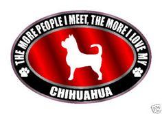 I so love my chihuahua.