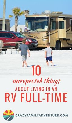 10 Unexpected Things About Living in a RV Full-Time- #RVLiving #withkids is definitely not for everyone. We, however, love the #RVLife! Check out these 10 unexpected insights we have discovered, from our life in a #motorhome! #5thWheel #Trailers