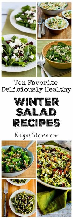 These are my Ten Favorite Deliciously Healthy Winter Salad Recipes; all these salads would be perfect for a holiday dinner but please enjoy them all winter long.  [found on KalynsKitchen.com]