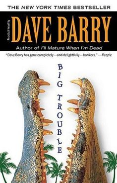 Review of Big Trouble by Dave Barry.  10 / 10 - http://jreadinglife.blogspot.com/2017/06/big-trouble-by-dave-barry.html