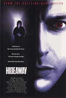 """Hideaway """"Hatch Harrison was pronounced dead on arrival. After two hours, the doctors brought him back. Best Horror Movies, Scary Movies, Good Movies, Horror Posters, Cinema Posters, Film Posters, Best Movie Posters, Original Movie Posters, Alicia Silverstone Movies"""