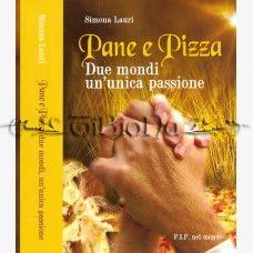 Pane e Pizza: due mondi un unica passione - Simona Lauri