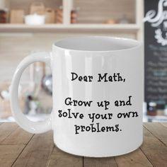 Math Teacher - Funny Math Gift - Math Mug - Math Humor Gift - Math Lover - Math Teacher Gift - Math Geek Gifts - Solve Your Own Problems Math Teacher Humor, Student Teacher Gifts, Math Humor, Coffee Quotes, Coffee Humor, Funny Coffee Cups, Coffee Mugs, Coffee Wine, Coffee Lovers