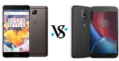 OnePlus 3T vs Motorola Moto G4 Plus Release Date specifications ,features ,camera ,fingerprint sensors ,design display quality, battery and price comparison