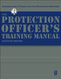 The Protection Officer Training Manual, Seventh Edition by IFPO http://www.amazon.com/dp/0750674563/ref=cm_sw_r_pi_dp_LJC0tb0SFC8V9HE8