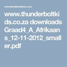 www.thunderboltkids.co.za downloads Graad4_A_Afrikaans_12-11-2012_smaller.pdf