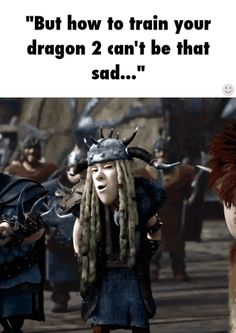 Even Tuffnut knows!!! He's IN the movie!! - HTTYD2 MADE ME LAUGH AND CRY AT THE SAME TIME. By the end, my mom thought I needed therapy
