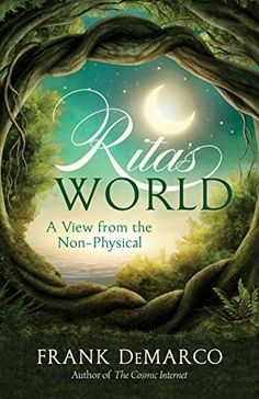 Rita's World: A View from the Non-Physical by Frank DeMarco