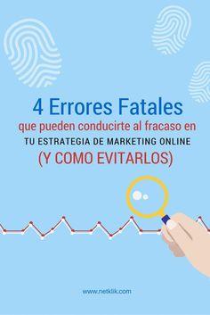 Evita los 4 errores fatales en tu estrategia de marketing online y descubre 7 recomendaciones para evitarlos!