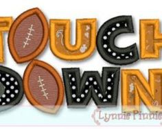 TOUCHDOWN FOOTBALL Applique 4x4 5x7 6x10 svg by LynniePinnie
