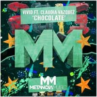 [Free Download] ► VIVID feat. Claudia Vazquez - Chocolate by Metanoia Music on SoundCloud