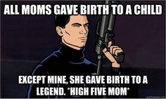 Archer - High five, Mom! Archer Tv Show, Archer Fx, Archer Quotes, Sterling Archer, Nerd, Danger Zone, High Five, Adult Humor, Best Shows Ever