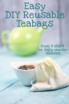 Quick and Easy DIY Reusable Teabags (From a Sleeve)