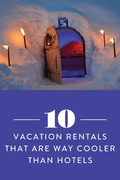 10 Vacation Rentals That Are Way Cooler Than Hotels