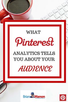 Pinterest Analytics Stratagy. What Pinterest Analytics Tells You About Your Audience http://brianmanon.com/pinterest-analytics-tells-audience/