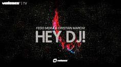 Fedo Mora & Cristian Marchi - Hey Dj! (Original Mix)