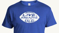 Football T-shirt, Live. Breathe. Excel. in a football, inspirational sports tee