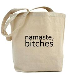 "Yoga is now a new daily thing. Yes I am able to do yoga but I think  this bag is perfect for my personality  and only 10 bucks will makes me really,""Turn the corners of my mouth upward"". Check out the 10 dollar totes. I plan to buy more than one for me and for gift ideas. CafePress has the best selection of custom t-shirts, personalized gifts, posters , art, mugs, and much more."