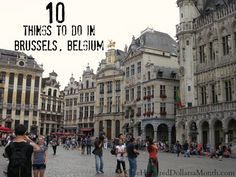 I was going through some photos of the trip The Girl and I took to Belgium in 2012 and just had to make a top 10 list of things to do in Brussels. Grande Place.  The Grande Place is a medieval square with tons of buildings dating back to the 17th century...